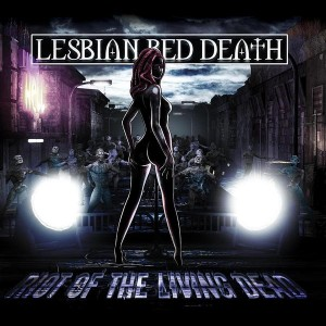 Lesbian Bed Death_Riot of the Living Dead