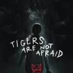Tigers Are Not Afraid_affiche