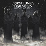 Walk In Darkness_In The Shadows Of Things