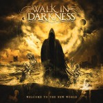 Walk In Darkness_Welcome To The New World