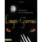 Loups-Garous, du mythe à la fascination
